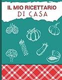 il mio ricettario di casa: quaderno per ricette con 100 pagine da riempire | idea regalo