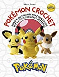 Pokémon Crochet: Bring your favorite Pokémon to life with 20 cute crochet patterns