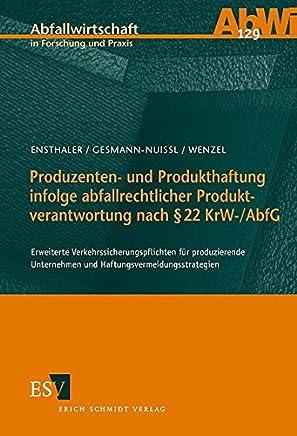 Produzenten- und Produkthaftung infolge abfallrechtlicher Produktverantwortung nach § 22 KrW-/AbfG: Erweiterte Verkehrssicherungspflichten für ... Unternehmen und Haftungsvermeidungsstrategien