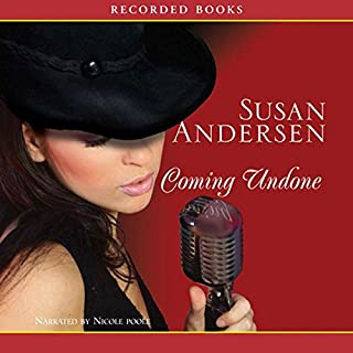 Coming Undone                   By:                                                                                                                                 Susan Andersen                               Narrated by:                                                                                                                                 Nicole Poole                      Length: 10 hrs and 35 mins     50 ratings     Overall 4.0