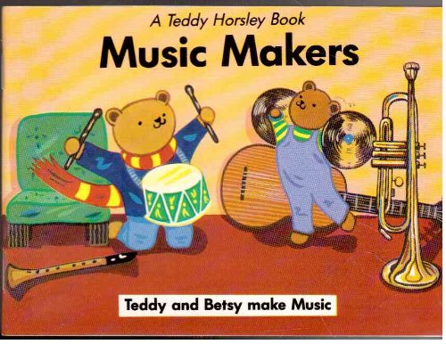 Music Makers: Teddy and Betsy Make Music