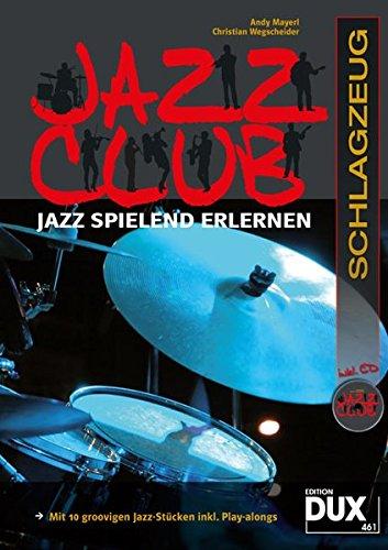 Jazz Club: Jazz spielend erlernen inkl 2 CD's. Ausgabe für Schlagzeug
