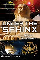 Under the Sphinx: the Search for the Hieroglyphic Key to the Real Hall of Records.