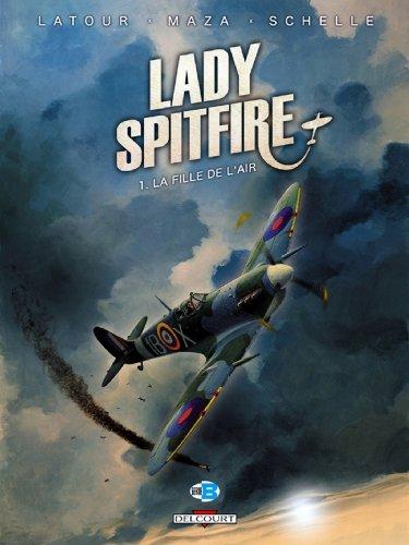 Lady Spitfire T01 : La Fille de l'air