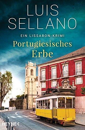 Portugiesisches Erbe: Ein Lissabon-Krimi (Lissabon-Krimis, Band 1)