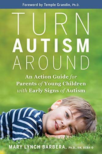 Turn Autism Around: An Action Guide for Parents of Young Children with Early Signs of Autism (English Edition)
