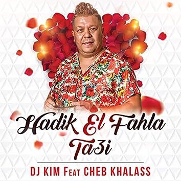 Hadik El Fahla Ta3i (feat. Cheb Khalass)