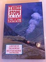 Three Stops to the Summit: History of the Snowdon Mountain Railway