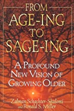 From AGE-ING to SAGE-ING: A Profound New Vision of Growing Older [HARDCOVER]