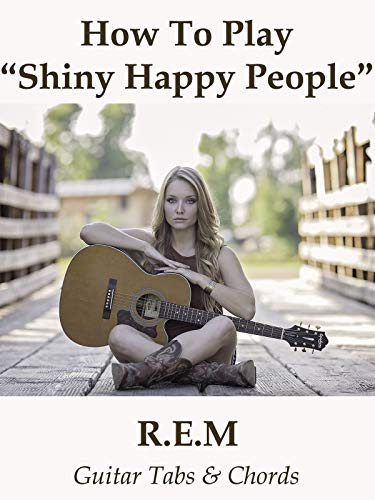 How To Play'Shiny Happy People' By R.E.M. - Guitar Tabs & Chords