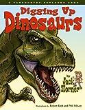 Digging Up Dinosaurs by Jack Horner (2007-03-15)