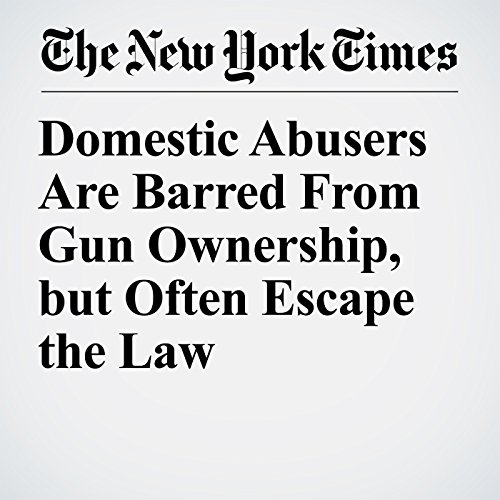 Domestic Abusers Are Barred From Gun Ownership, but Often Escape the Law copertina