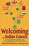 Welcoming Your Indian Guests: A Practical Guide for Hospitality and Tourism (Welcoming Your Multicultural Guests, Band 2) - Jessie Wong