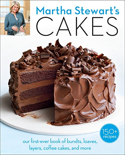 Martha Stewart's Cakes: Our First-Ever Book of Bundts, Loaves, Layers, Coffee Cakes, and More: A Baking Book (Clarkson Potter)