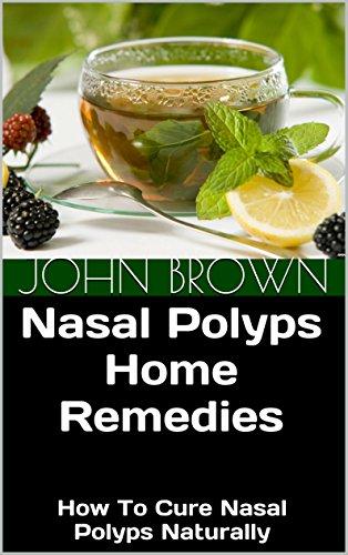 Polyps home remedy nose NATURAL HOME