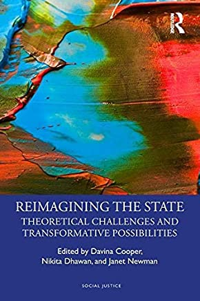 Reimagining the State: Theoretical Challenges and Transformative Possibilities (Social Justice) (English Edition)