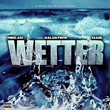 Wetter (feat. Kalan frfr, & Yah-L)