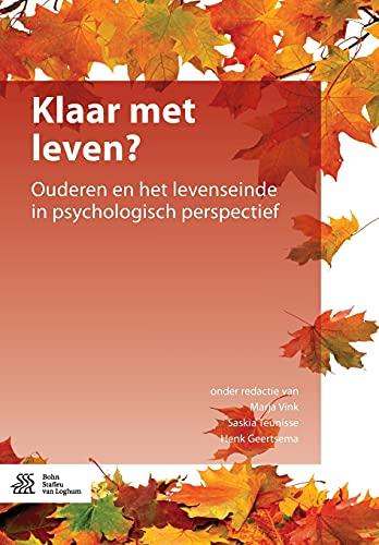 Klaar met leven?: Ouderen en het levenseinde in psychologisch perspectief (Dutch Edition)
