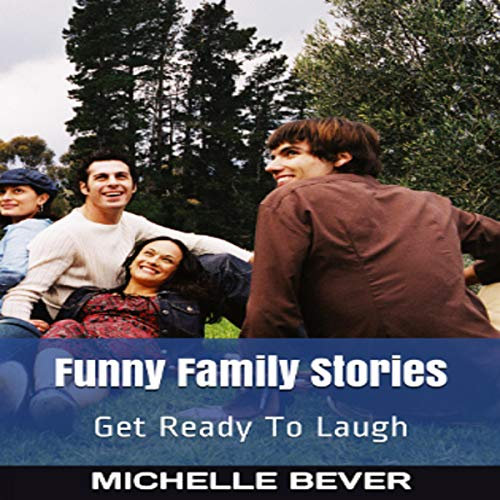 Funny Family Stories: Get Ready to Laugh audiobook cover art