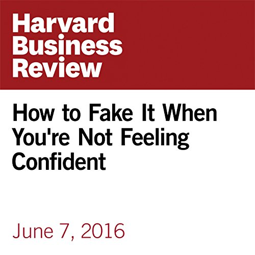 How to Fake It When You're Not Feeling Confident audiobook cover art