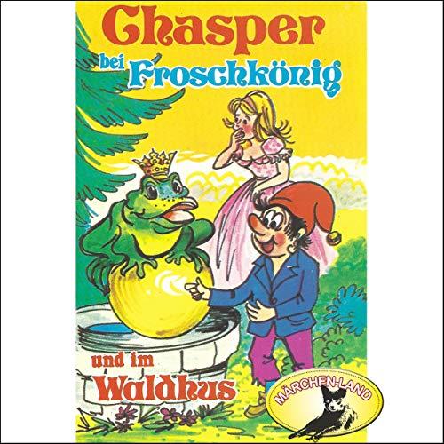 Chasper bei Froschkönig und im Waldhus cover art