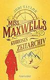 Miss Maxwells kurioses Zeitarchiv: Roman (Die Chroniken von St. Mary's, Band 1)