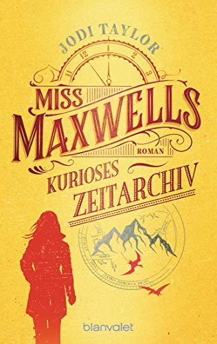 Miss Maxwells kurioses Zeitarchiv: Roman (Die Chroniken von St. Mary's 1)