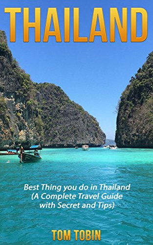 Thailand: Best Thing you do in Thailand (A Complete Travel Guide with Secret and Tips) (English Edition)