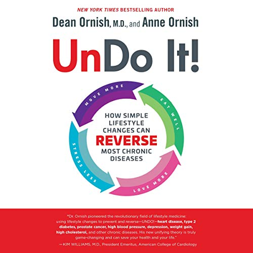 Undo It!     How Simple Lifestyle Changes Can Reverse Most Chronic Diseases              By:                                                                                                                                 Dean Ornish,                                                                                        Anne Ornish                               Narrated by:                                                                                                                                 Dean Ornish,                                                                                        Anne Ornish                      Length: 8 hrs and 34 mins     127 ratings     Overall 4.3