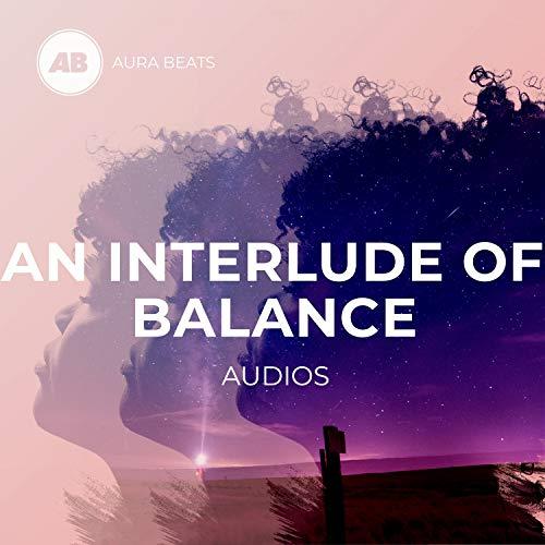 An Interlude of Balance Audios