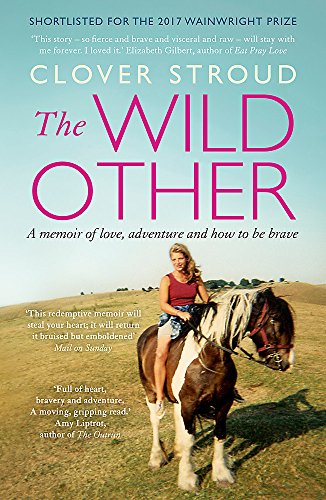 Stroud, C: Wild Other: A memoir of love, adventure and how to be brave