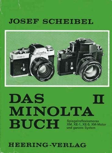 Das Minolta-Buch II. Spiegelreflexkameras XM, XE-1, XE-5, XM-Motor und ganzes System