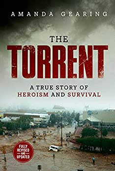 The Torrent: A True Story of Heroism and Survival by [Amanda Gearing]