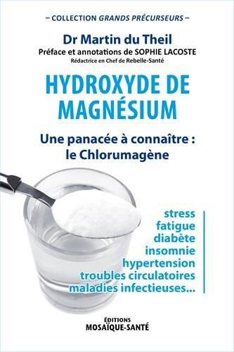 Hydroxyde de magnésium : Une panacée à connaître : le Chlorumagène