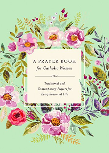 Compare Textbook Prices for A Prayer Book for Catholic Women: Traditional and Contemporary Prayer for Every Season of Life  ISBN 9781593253349 by Agnes M Kovacs