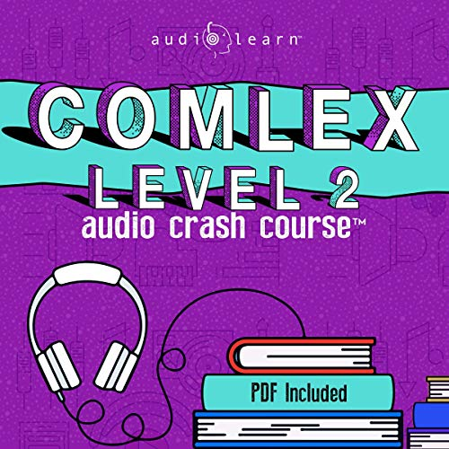 COMLEX 2 Audio Crash Course: Complete Review for the Comprehensive Osteopathic Medical Licensing Examination Level Two - Top Test Questions!