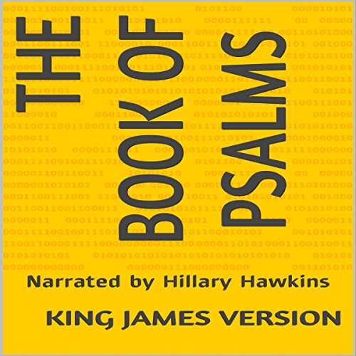 The Book of Psalms     King James Version              By:                                                                                                                                 King James Version                               Narrated by:                                                                                                                                 Hillary Hawkins                      Length: 5 hrs and 50 mins     2 ratings     Overall 4.0