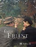 Emile Friant 1863-1932 - Le dernier naturaliste ?