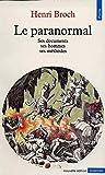 Le Paranormal - Ses Documents, Ses Hommes, Ses Méthodes, Edition 1989