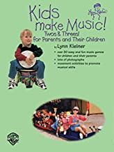 Kids Make Music! Twos & Threes!: For Parents and Their Children