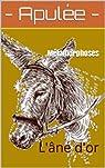 Métamorphoses: L'âne d'or par Apulée