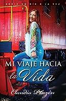 Mi Viaje Hacia La Vida // My Journey to Life 0789921790 Book Cover