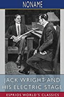 Jack Wright and His Electric Stage (Esprios Classics)