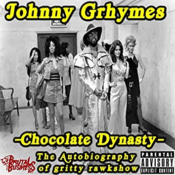 Chocolate Dynasty: The Autobiography of Gritty Rawkshow