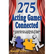 275 Acting Games: Connected: A Comprehensive Workbook of Theatre Games for Developing Acting Skills