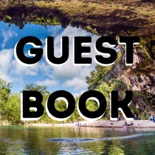 Guest Book: 150 Page Guest Sign In Book (Austin Texas Hamilton Pool Vacation Theme)
