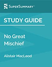 Study Guide: No Great Mischief by Alistair MacLeod (SuperSummary)
