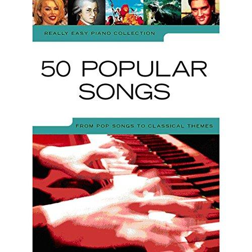 Really Easy Piano: 50 Popular Songs -For Piano-: Noten, Sammelband für Klavier (Really Easy Piano S.)