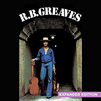 R.B. Greaves (Expanded Edition) [Digitally Remastered]