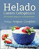 Helado Casero Cetogénico: 20 Helados Bajos en Carbohidratos